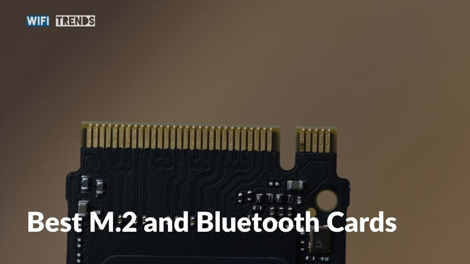 Best M.2 and Bluetooth Cards