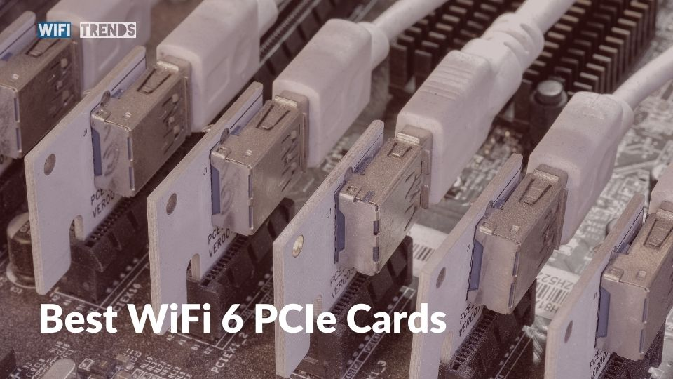 Best WiFi 6 PCIe Cards