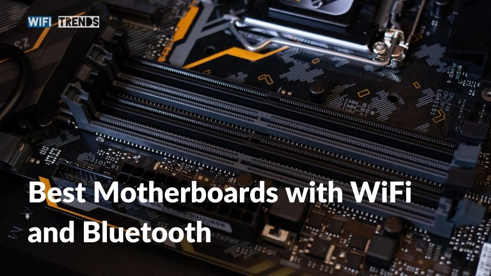 Best Motherboards with WiFi and Bluetooth